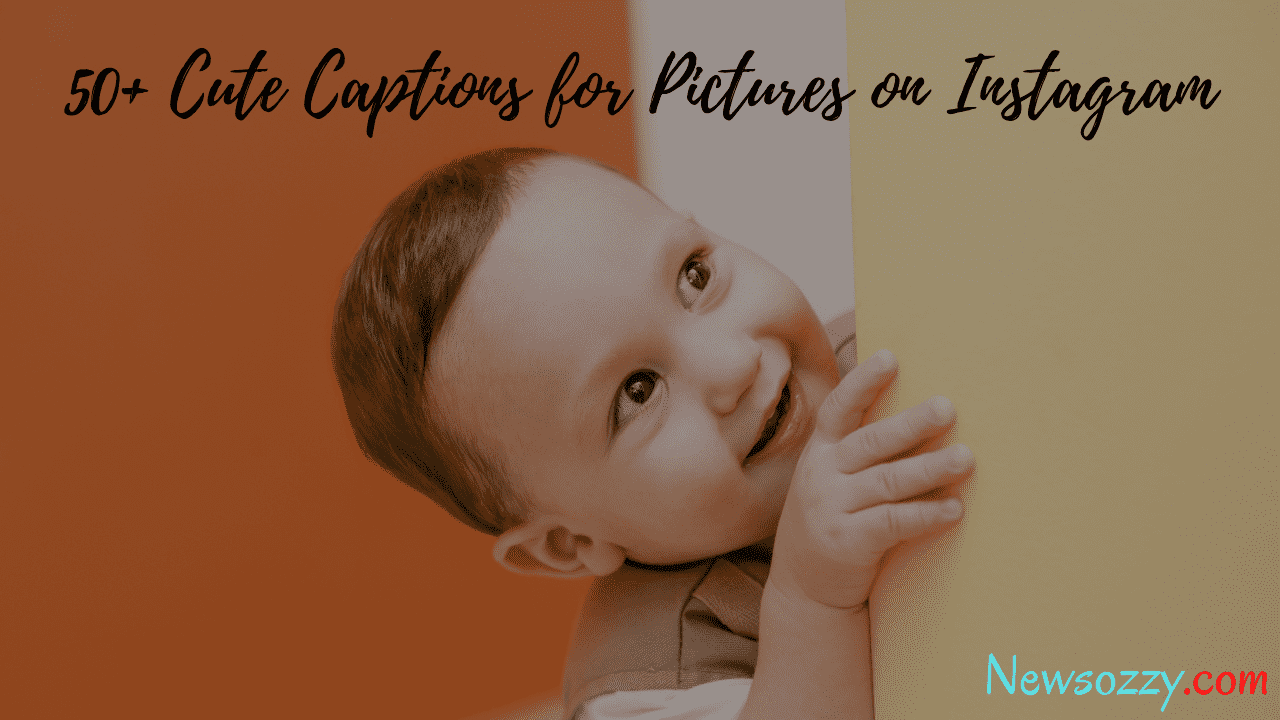 50+ cute Instagram captions for pictures
