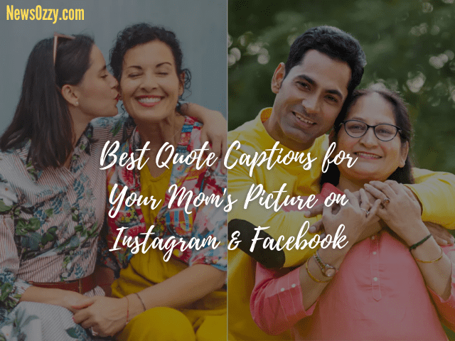 Best Quote captions for mother pics with you