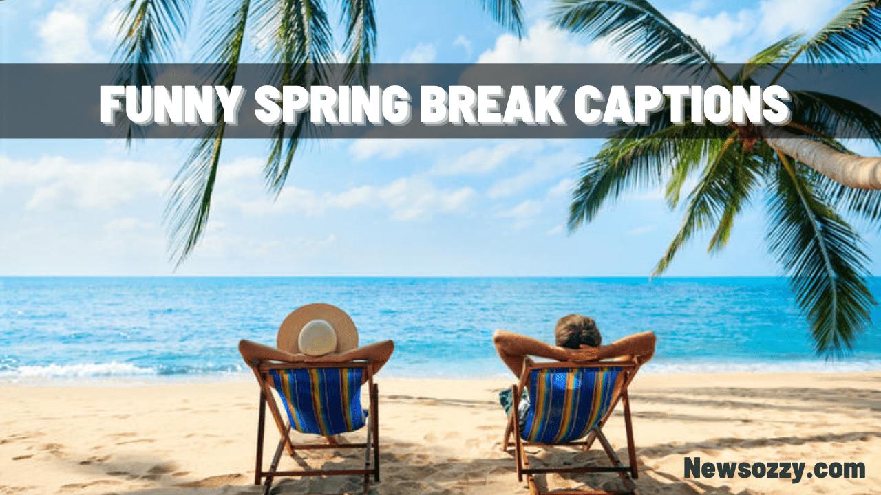 Funny captions for spring break pics