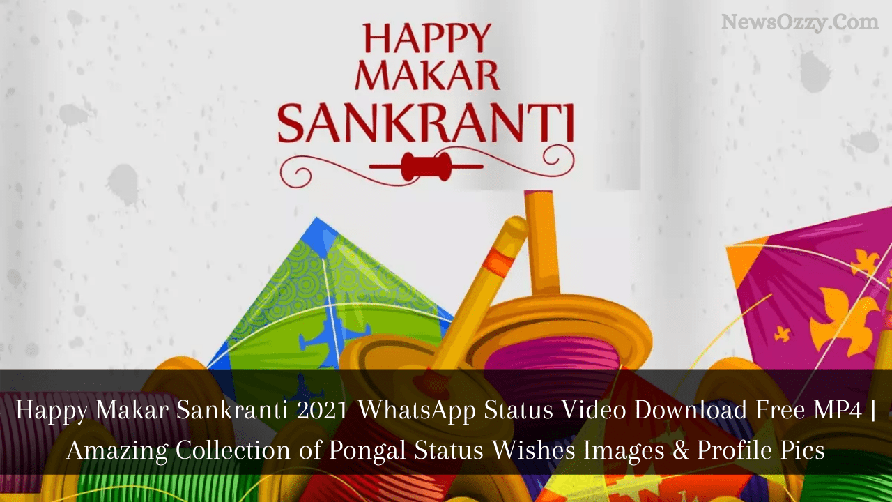 Happy Sankranti WhatsApp Status Video Download 2021 & Pongal Status wishes images, WhatsApp dp's