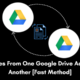 Move Files From One Google Drive Account to Another [Fast Method]