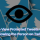 View Protected Tweets without Following