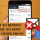 remove gmail account from other phone