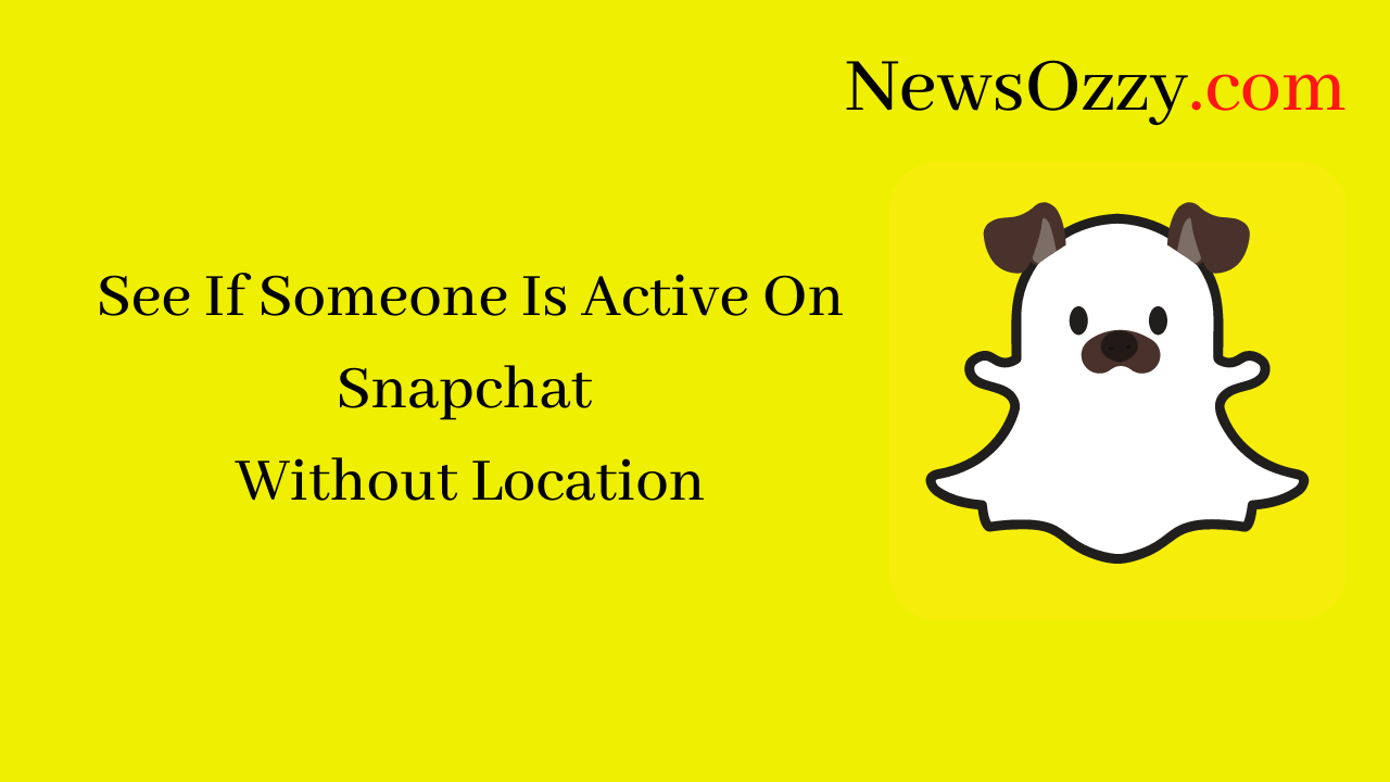 see if someone is active on snapchat