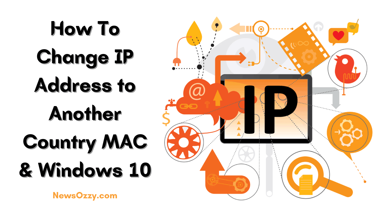 Change IP Address to Another Country MAC & Windows 10